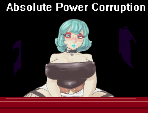 Absolute Power Corruption [v0.70]