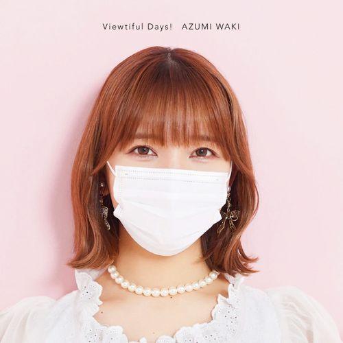 Azumi Waki - Viewtiful Days! (Single) Slime Taoshite 300-nen, Shiranai Uchi ni Level Max ni Nattemashita ED