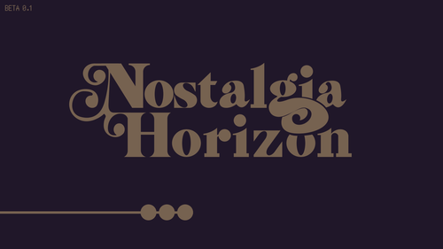 Nostalgia Horizon [v0.1 Beta]